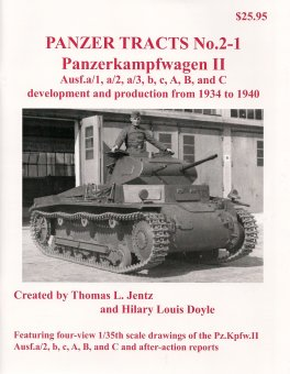 Panzer Tracts # 2-1: Panzerkampfwagen II: Ausf. a/1 to C Development and Production From 1934 to 1940