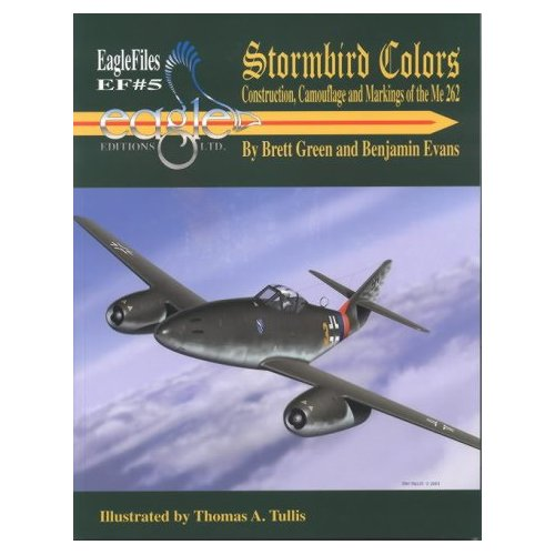 Stormbird Colors: The construction, camouflage and markings of the Me 262 (EagleFiles, No.5)