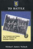 TO BATTLE: THE FORMATION AND HISTORY OF THE 14TH WAFFEN-SS DIVISION