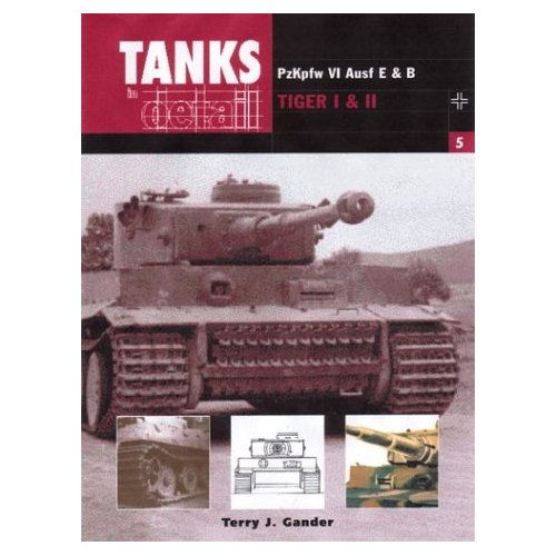 PANZER VI TIGER I AND II: Tanks in Detail 5