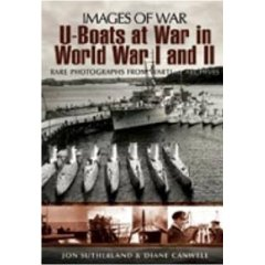 U-BOATS IN WORLD WARS ONE AND TWO: Rare Photographs from Wartime Archives (Images of War)