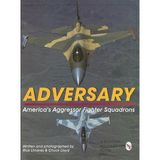 Adversary: America's Aggressor Fighter Squadrons