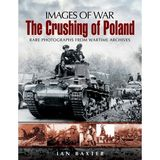 THE CRUSHING OF POLAND (Images of War)