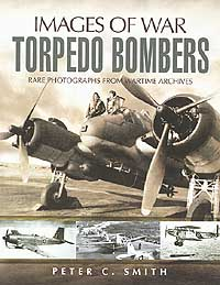 TORPEDO BOMBERS: Images of War