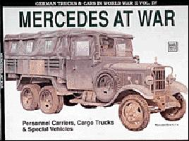 Mercedes at War - Personnel Carriers, Cargo Trucks & Special Vehicles