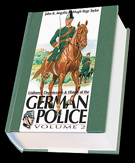 Uniforms, Organization & History of the German Police Vol.2