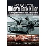 Hitler's Tank Killer: Sturmgeschutz at War 1940-1945 (Images of War)