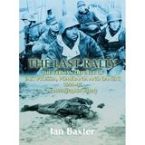 LAST RALLY: The German Defence of East Prussia, Pomerania and Danzig, 1944-45, a Photographic History