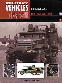 MILITARY VEHICLES IN DETAIL 3: US Half-tracks M2-M3-M5-M9