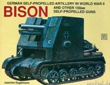 Bison: German Self-Propelled Artillery & other 150mm Self-Propelled Guns in WW II