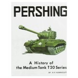 Pershing: A History of the Medium Tank T20 Series
