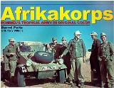 Afrikakorps Rommel's Tropical Army in Original Color