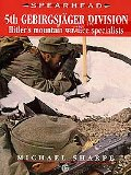 5th GEBIRGSJAGER DIVISION - Hitler's Mountain Warfare Specialists: Spearhead 17