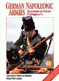 GERMAN NAPOLEONIC ARMIES: Recreated in Colour Photographs ( Europa Militaria Special No 9)