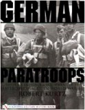 German Paratroops: Uniforms, Insignia and Equipment of the Fallschirmjager in World War II