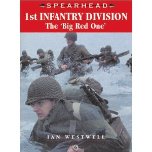"1ST INFANTRY DIVISION: The ""Big Red One"" (Spearhead 6)"
